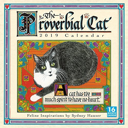 2019 the Proverbial Cat Feline Inspirations 16-Month Wall Calendar: By Sellers Publishing