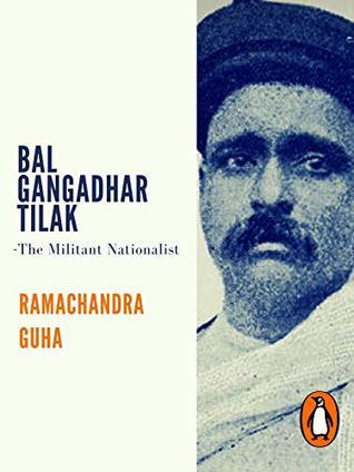 Bal Gangadhar Tilak: The Militant Nationalist