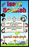 Learn Spanish with stories and audios as workbook. Spanish la... by Anton Hager