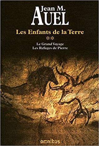 Le grand voyage / Les Refuges de pierre (Les Enfants de la Terre, # 4-5)