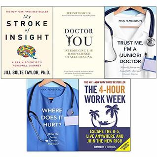 4-Hour work week, my stroke, doctor you, trust me and where does it hurt 5 books collection set