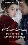 A Scandalous Winter Wedding (Mills & Boon Historical) (Matches Made in Scandal, #4)
