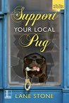 Support Your Local Pug (A Pet Palace Mystery #2)