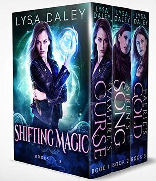 Shifting Magic: Books 1-3: Vampire's Curse, Siren's Song, Faeries Gold