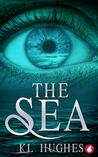 The Sea by K.L.  Hughes