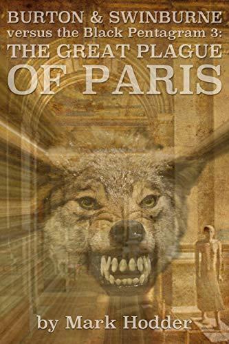 Burton & Swinburne: The Great Plague of Paris (The Black Pentagram Book 3)