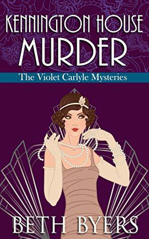 Kennington House Murder (The Violet Carlyle Mysteries #2)