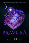 Download ebook Bravura (Portentous Destiny Series, #3) by S.E. Rose