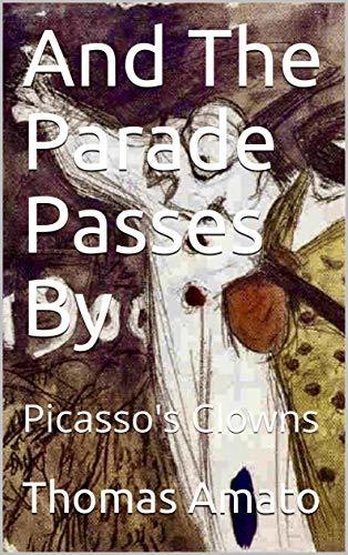 And The Parade Passes By: Picasso's Clowns