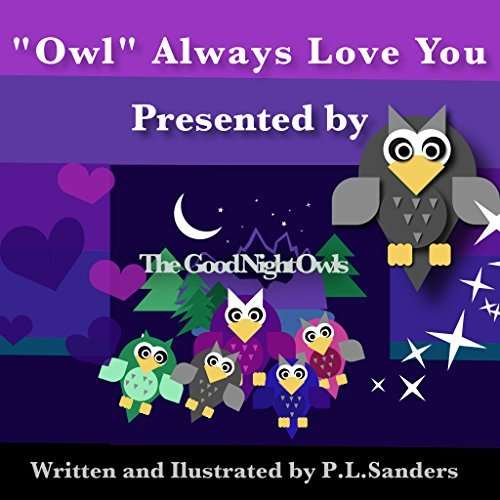 Owl Always Love You: Presented by The Good Night Owls