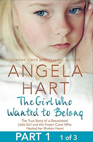 The Girl Who Wanted to Belong Free Sampler: The True Story of a Devastated Little Girl and the Foster Carer who Healed her Broken Heart