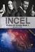 Incel (Walker & Arruda, #1)