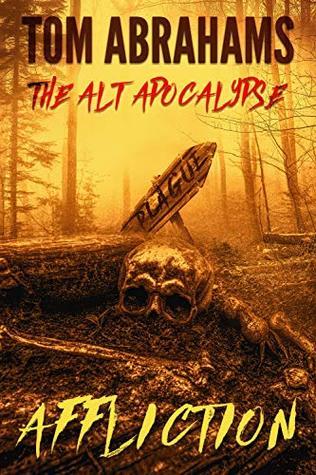 Affliction (The Alt Apocalypse, #4)