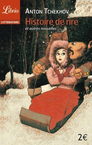 Histoire de rire et autres nouvelles by Anton Chekhov