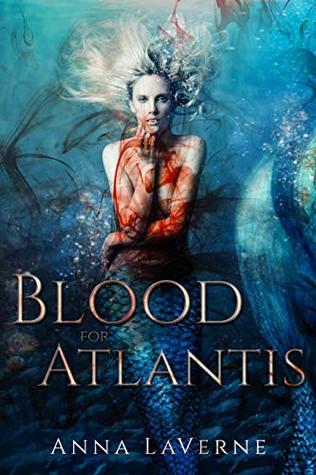Blood for Atlantis by Anna LaVerne