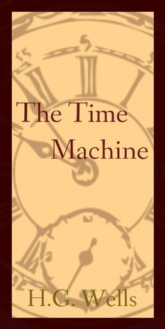 The Time Machine - (H.G) Herbert George Wells ( Annotated )