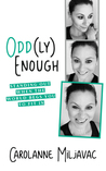 Odd(ly) Enough: Standing Out When the World Begs You To Fit In