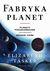 Fabryka planet. Planety pozasłoneczne i poszukiwanie drugiej ... by Elizabeth Tasker
