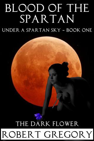 Heart of The Spartan: The Dark Flower