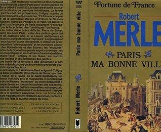 Fortune De France Tome 3: Paris Ma Bonne Ville