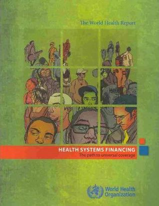 Health Systems Financing: The path to universal coverage