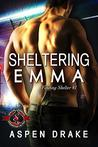 Sheltering Emma (Police and Fire: Operation Alpha) (Finding Shelter Book 1)