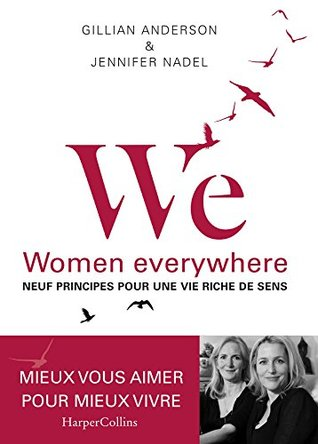 WE - Neuf principes pour une vie riche de sens : Women everywhere - Avec des exercices d'application pratique