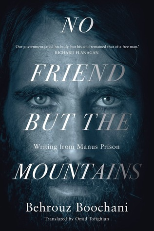 Book cover: No Friend But The Mountains, writing from Manus Island