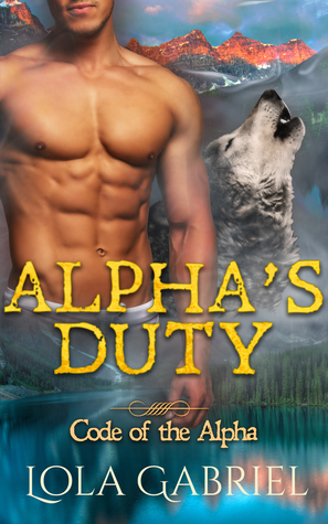 Alpha's Duty (Code of the Alpha, #4)