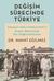 Değişim Sürecinde Türkiye: Osmanlı'dan Cumhuriyet'e Sosyo-Ekonomik Bir Değerlendirme