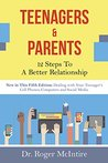 Teenagers and Parents: 12 Steps to a Better Relationship