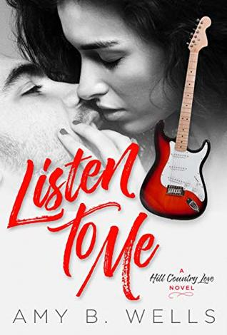 Listen-to-Me-Book-One-Hill-Country-Love-1-by-Amy-B-Wells
