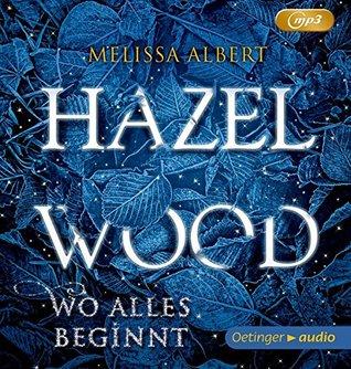 Hazel Wood (2 mp3 CD): Wo alles beginnt