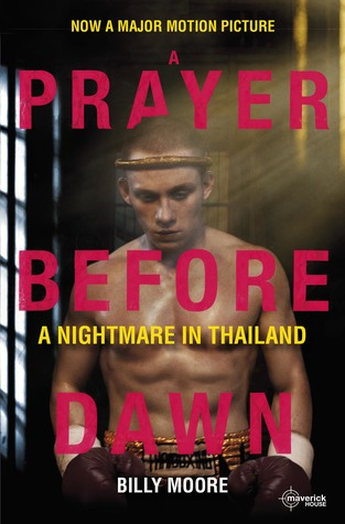 A Prayer Before Dawn A Nightmare in Thailand