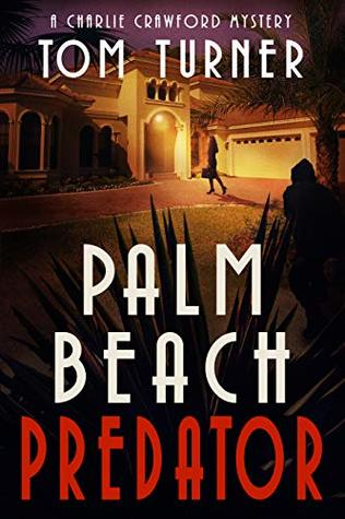 Palm Beach Predator (Charlie Crawford Palm Beach Mysteries Book 6)