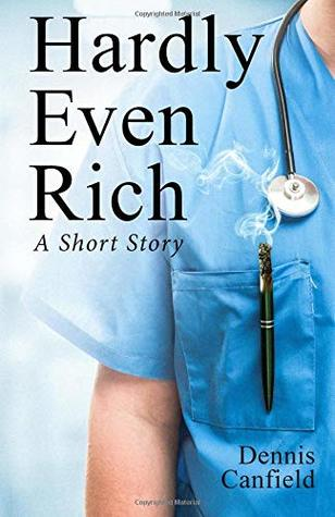 Hardly Even Rich by Dennis Canfield