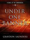 Under One Banner (Commonweal, #4) - Graydon Saunders