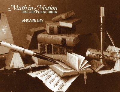 Math in Motion, First Steps in Music Theory Answer Key