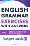 English Grammar Exercises with answers Part 1: Your quest towards C2 (Volume 1)