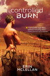 Controlled Burn by Erin McLellan