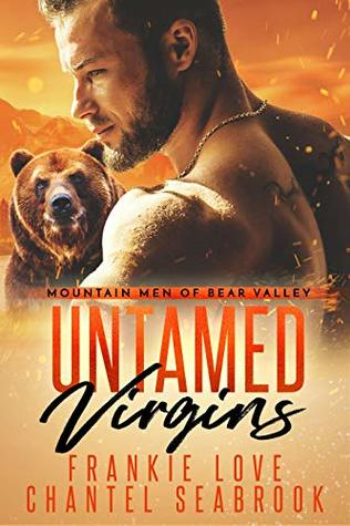 Untamed Virgins (Mountain Men of Bear Valley #1)