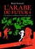 L'Arabe du futur 4 : Une jeunesse au Moyen-Orient (1987-1992) (L'Arabe du futur #4)