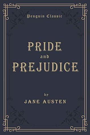Pride and Prejudice (Annotated): Penguin Classics Deluxe Edition