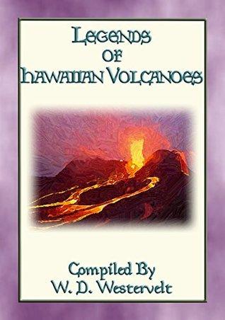 LEGENDS OF HAWAIIAN VOLCANOES - 20 Legends about Hawaii's Volcanoes