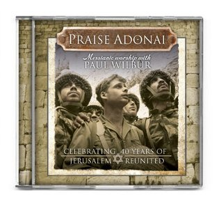Praise Adonai: Messianic Worship with Paul Wilbur