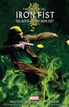 The Immortal Iron Fist, Volume 3: The Book of the Iron Fist