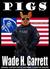 Pigs by Wade H. Garrett