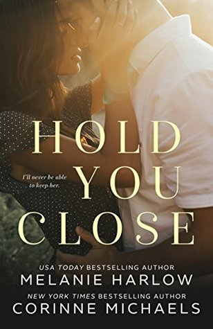 Hold You Close by Melanie Harlow
