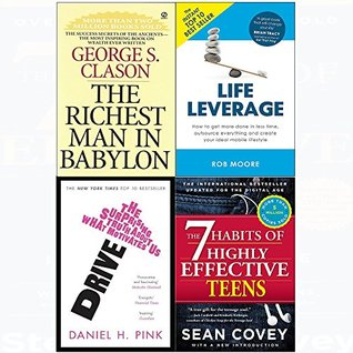 7 Habits of highly effective teens, richest man in babylon, drive, life leverage 4 books collection set