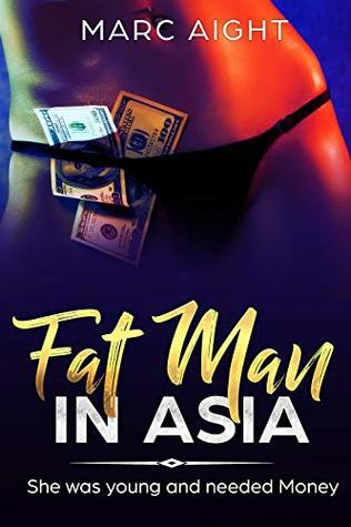 Fat Man in Asia: She was young and needed Money